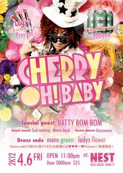 4.6 Cherry Oh! Baby @NEST